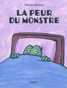 La peur du monstre : histoire pour dormir enfant de Mario Ramos