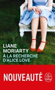 A la recherche d'Alice Love Liane Moriarty