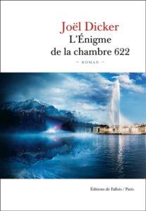 L'énigme de la chambre 622 Joël Dicker