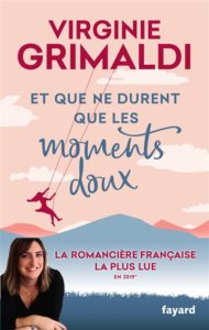 Et ne durent que les moments doux Virginie Grimaldi