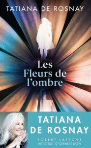 Les fleurs de l ombre de Tatiana de Rosnay