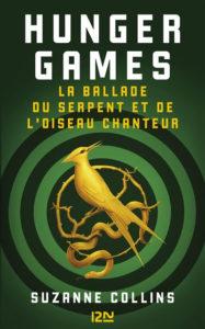 Hunger Games La ballade du serpent et de l'oiseau chanteur : un livre a offrir aux ados