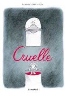 Cruelle Florence Dupré la Tour bd ado fille 14 ans