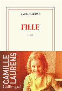 Fille de Camille Laurens - rentrée littéraire 2020
