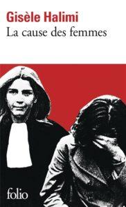 La cause des femmes : un livre de Gisèle Halimi