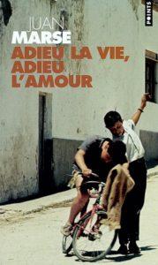 Adieu la vie, Adieu la mort : livre Juan Marsé