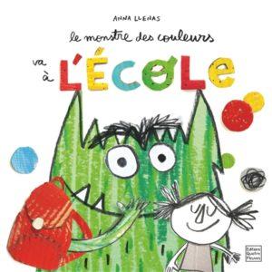 Le monstre des couleurs va à l'école : un livre pour enfants d'Anna Llenas