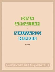 Mauvaises herbes de Dima Abdallah - rentrée littéraire 2020