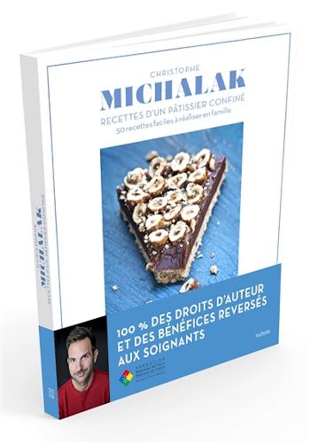 Parution du livre de cuisine signé Christophe Michalak : Recettes d'un pâtisser confiné