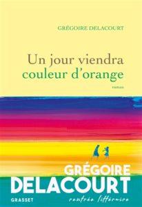 Un jour viendra couleur d'orange de Grégoire Delacourt - rentrée littéraire 2020