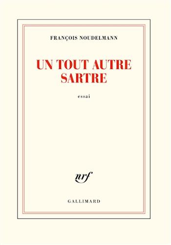 Un tout autre Sartre de François Noudelmann
