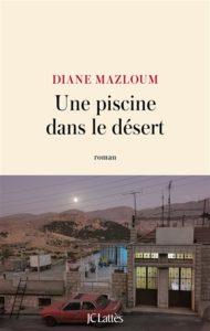 Une piscine dans le désert de Diane Mazloum - rentrée littéraire 2020