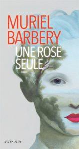 Une rose seule - Muriel Barbery - rentrée littéraire 2020