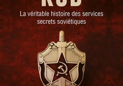 KGB : les secrets des services secrets soviétiques : un livre de Bernard Lecomte