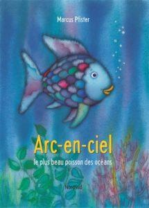 Arc-en-ciel : livre histoire enfants