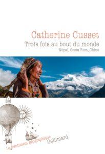 Trois fois au bout du monde : un livre de voyage signé Catherine Cusset