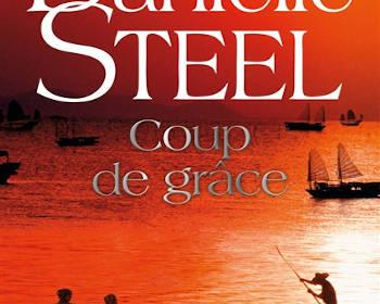 Coup de grâce : un roman de Danielle Steel