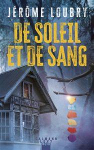 De soleil et de sang : un roman policier de Jérôme Loubry
