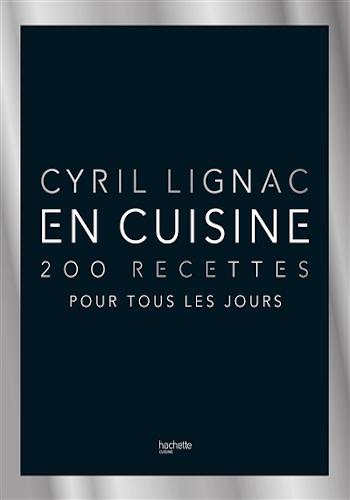 200 recettes pour tous les jours : un livre de cuisine de Cyril Lignac