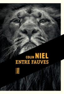 Entre fauves : un roman policier de Colin Niel