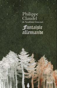 Fantaisie allemande de Philippe Claudel - rentrée littéraire 2020
