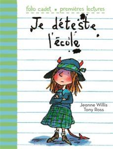 Je déteste l'école : livre école première rentrée scolaire