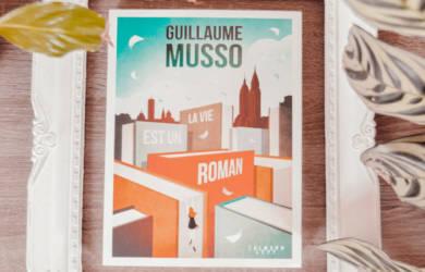 La vie est un roman : un livre de Guillaume Musso