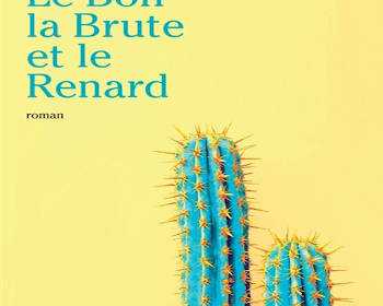 Le Bon, la Brute et le Renard : un roman de la rentrée littéraire 2020 signé Christian Bobin