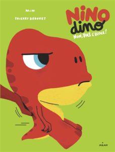 Nino Dino, Non, pas l'école ! : un livre pour une première rentrée scolaire