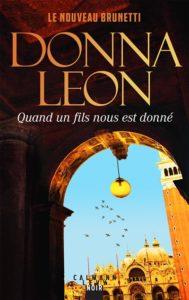 Quand un fils nous est donné : un polar de Donna Leon