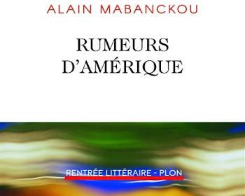 Rumeurs d'Amériques d'Alain Mabanckou