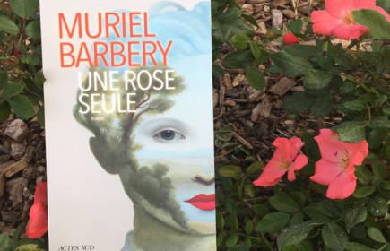 Une rose seule : un roman de Muriel Barbery