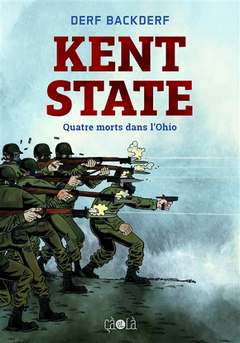 Kent State : une BD de Derf Backderf
