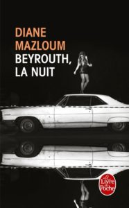 Beyrouth la nuit : un roman de Diane Mazloum