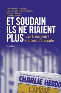 Et soudain ils ne riaient plus : un livre témoignage attentats de Charlie Hebdo