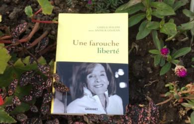 Une farouche liberté : Annick Cojean livre Gisèle Halimi