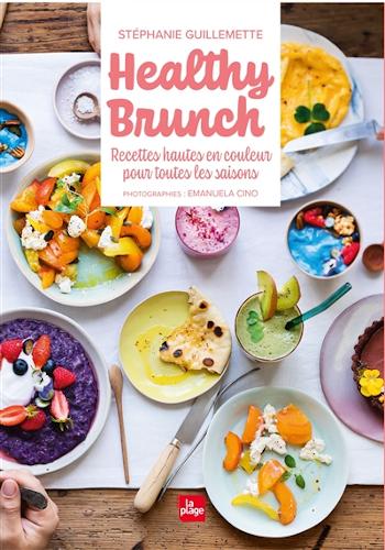 Healthy Brunch : un livre de cuisine de Stéphanie Guillemette