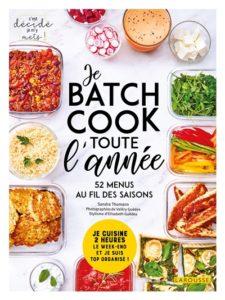 Je batch cook toute l'année : livre batch cooking