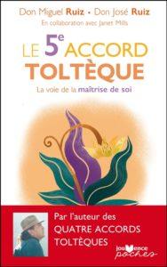 Le cinquième accord toltèque : un livre de Don Miguel Ruiz