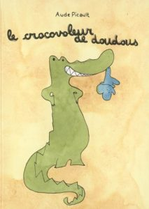 Le crocovoleur de doudous : un livre doudou