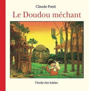 Le doudou méchant de Claude Ponti : un livre doudou