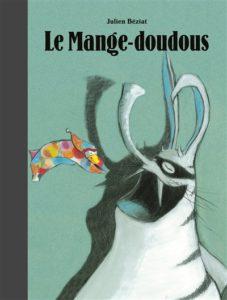 Le Mange-Doudou : un livre doudou