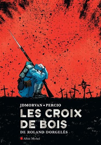 Adaptation BD Les croix de bois, un roman de Roland Dorgelès