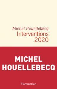 Michel Houellebecq livres : Interventions 2020