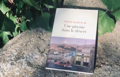 Une piscine dans le désert : nouveau roman de Diane Mazloum