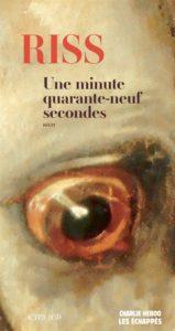Une minute quarante-neuf secondes : un livre témoignage de Riss sur les attentats de Charlie Hebdo