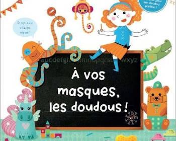 A vos masques les doudous : un livre pour enfants de Lenia Major