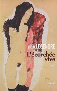 L'écorchée vive : un roman de Claire Legendre
