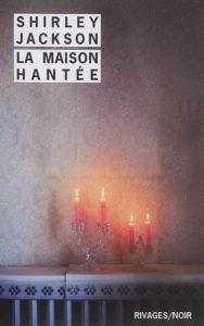 La maison hantée de Shirley Jackson : roman horreur