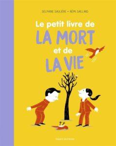 Le petit livre de la mort et de la vie : un livre sur le deuil
